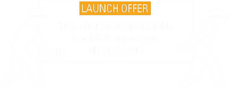 LAUNCH OFFER 10% offer on all sponsorship & exhibition packages till 30/04/2019
