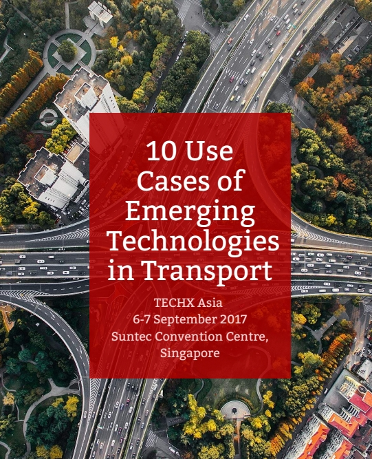 Download TECHX Asia 2017 Ebook on Emerging Technologies Use Case in transport ebook