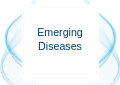 Emerging Diseases