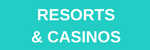 Resorts and casinos